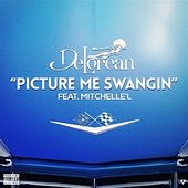 Picture Me Swangin (feat. Mitchelle'l) by Delorean