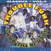 Back in the Day, Classics Vol.3 by Trouble Funk