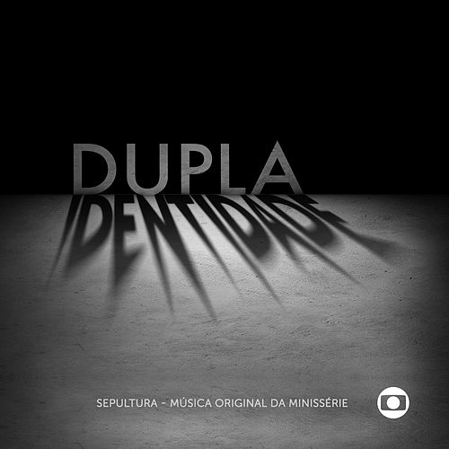 Minisserie Dupla Identidade by Sepultura