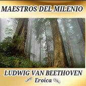 Ludwig van Beethoven, Eroica - Maestros del Milenio by Orquesta Lírica de Barcelona