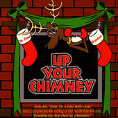 Up Your Chimney by Dr. Elmo