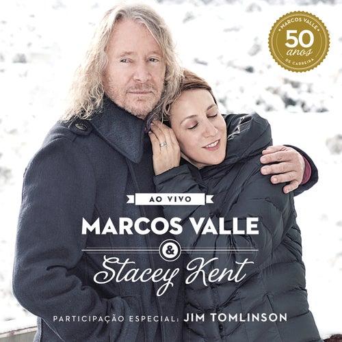 Marcos Valle & Stacey Kent:  Ao Vivo Comemorando os 50 Anos de Marcos Valle by Stacey Kent