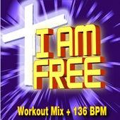 I Am Free (Workout Mix + 136 BPM) by Christian Workout Hits