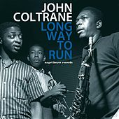 Long Way to Run by John Coltrane