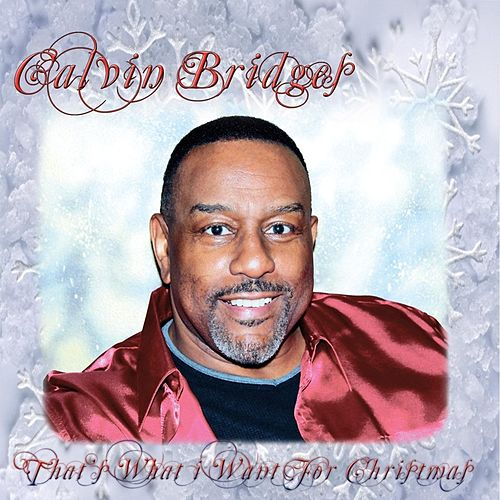 That's What I Want for Christmas - EP by Calvin Bridges