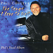 The Songs I Love So Well by Phil Coulter