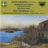 Otto Olsson: Introdution and Scherzo for Piano and Orchestra, Solo Piano Music by Irène Mannheimer