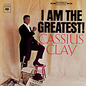 I Am The Greatest! by Cassius Clay