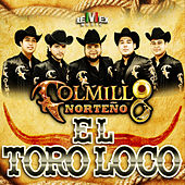 El Toro Loco - Single by Colmillo Norteno