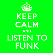 Keep Calm and Listen to Funk von Various Artists