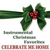 Instrumental Christmas Favorites: Celebrate Me Home by The O'Neill Brothers Group