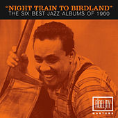 Night Train to Birdland - The Six Best Jazz Albums of 1960 von Various Artists
