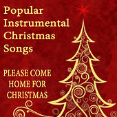 Popular Instrumental Christmas Songs: Please Come Home for Christmas by The O'Neill Brothers Group
