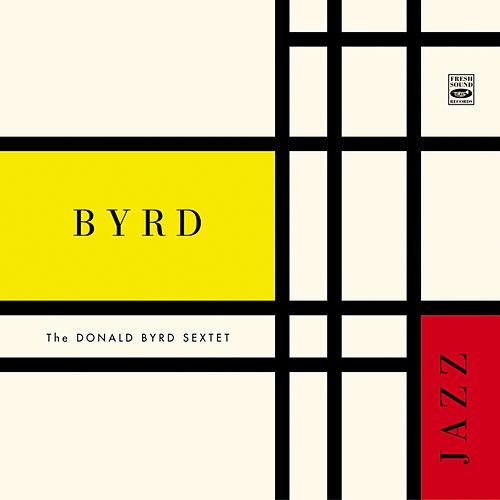 The Donald Byrd Sextet. Byrd Jazz by Donald Byrd