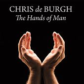 The Hands of Man by Chris De Burgh
