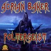 Poltergeist by Adrian Baker