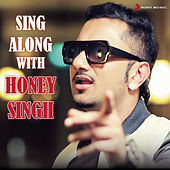 Sing Along With Honey Singh by Various Artists