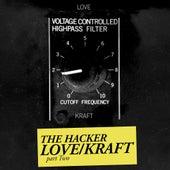 Zone 18: Love/Kraft, Pt. 2 by The Hacker