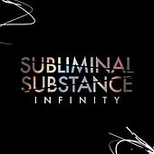 Infinity by Subliminal Substance