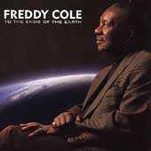 To The Ends Of The Earth by Freddy Cole