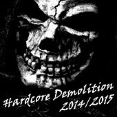 Hardcore Demolition 2014/2015 by Various Artists