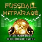 Fussball Hitparade - Die besten Schlager Hits für deine Weltmeisterschafts - Party in Brasilien 2013 bis 2014 by Various Artists