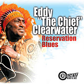 Reservation Blues by Eddy Clearwater