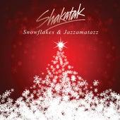 Snowflakes & Jazzamatazz by Shakatak