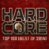 Hardcore Top 100 - Best Of 2014 by Various Artists