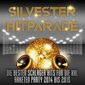 Silvester Hitparade – Die besten Schlager Hits für die XXL Raketen Party 2014 bis 2015 by Various Artists