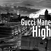 High by Gucci Mane