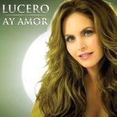 Ay Amor by Lucero