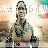 Time Is Now by O-Shen