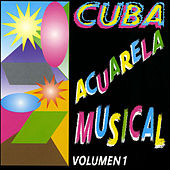 Cuba Acuarela Musical, Vol. 1 by Various Artists