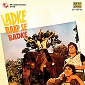Ladke Baap Se Badhke (Original Motion Picture Soundtrack) by Various Artists