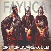 Dirty Girl (Warsaw Dub) by Fayuca