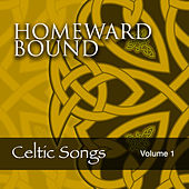 Homeward Bound: Celtic Songs, Vol. 1 by Various Artists