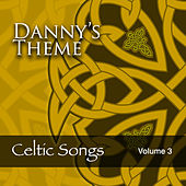Danny's Theme: Celtic Songs, Vol. 3 by Various Artists