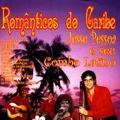 Romanticos Do Caribe E Seu Com by Jesse Pessoa