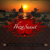 Ibiza Sunset: The Real Ibiza Flamenco Chill Out Experience by Various Artists