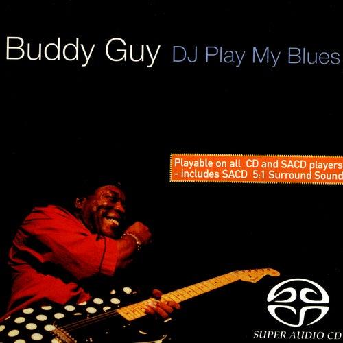 DJ Play My Blues by Buddy Guy