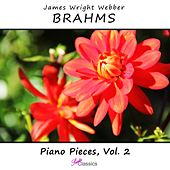 Brahms: Piano Pieces, Vol. 2 by James Wright Webber
