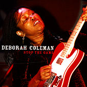 Stop The Game by Deborah Coleman