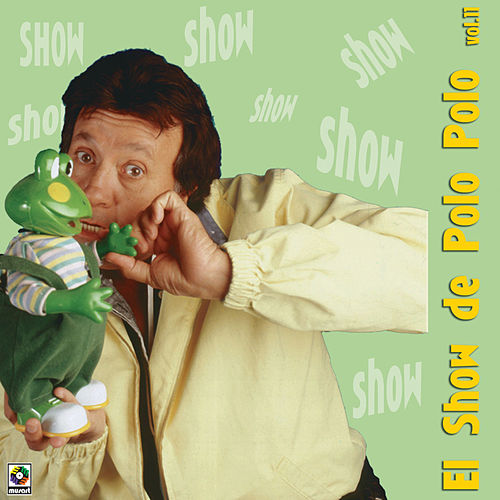 El Show De Vol-XI by Polo Polo