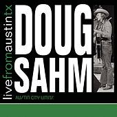 Live From Austin, TX by Doug Sahm