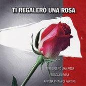 Ti Regalerò Una Rosa by Various Artists
