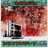 Shades Of Brazilectro - EP by De Madrugada