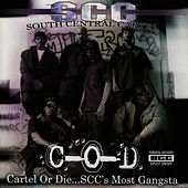 Cartel or Die...S.C.C.'s Most Gangsta by South Central Cartel