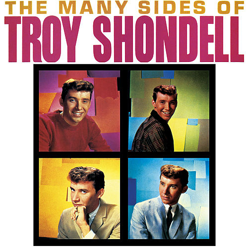The Many Sides Of Troy Shondell by Troy Shondell
