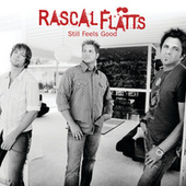 Still Feels Good by Rascal Flatts